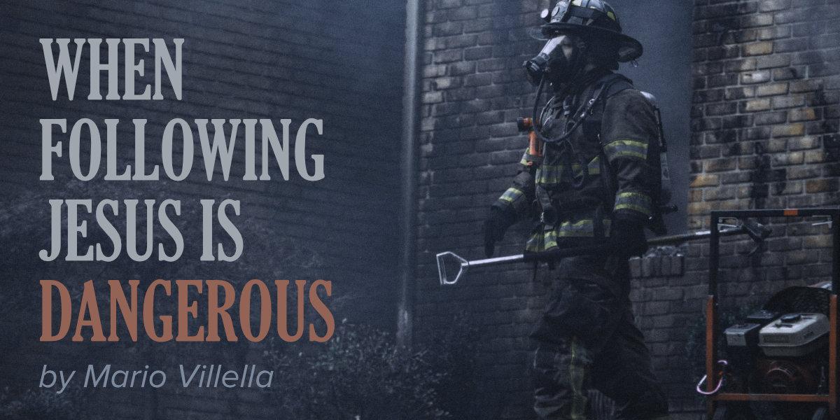 When Following Jesus Is Dangerous