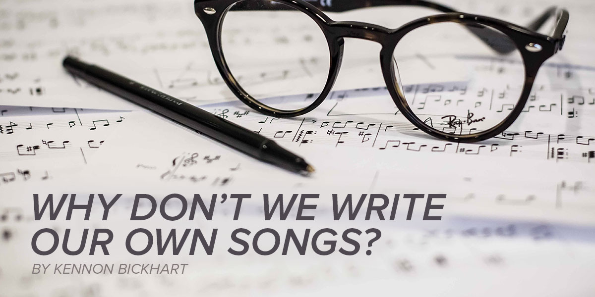 Why Don't We Write Our Own Songs
