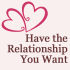 Have the Relationship You Want coupons and coupon codes