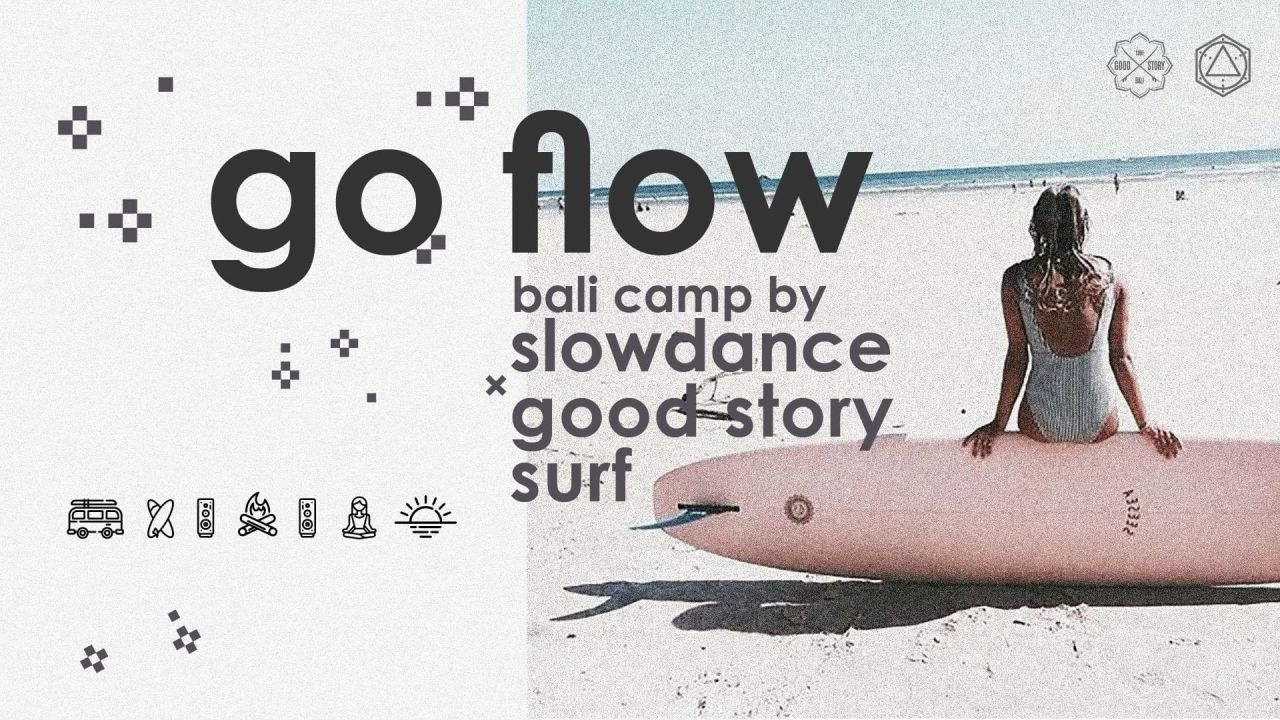 Go Flow Good Story & Slowdance