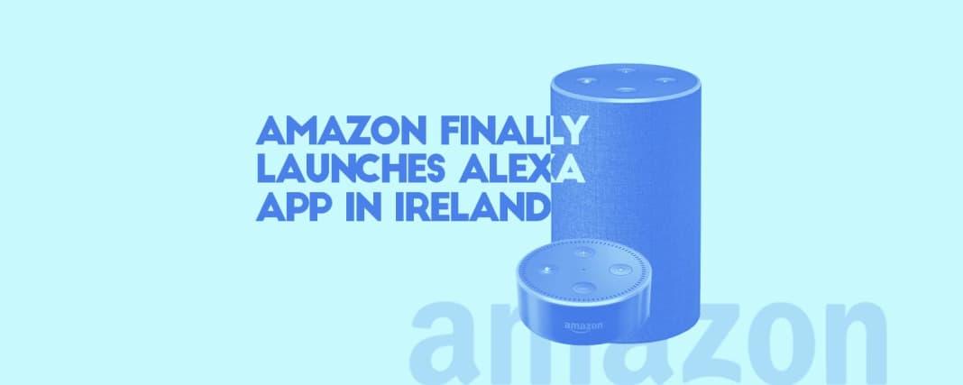 amazon alexa app available in ireland
