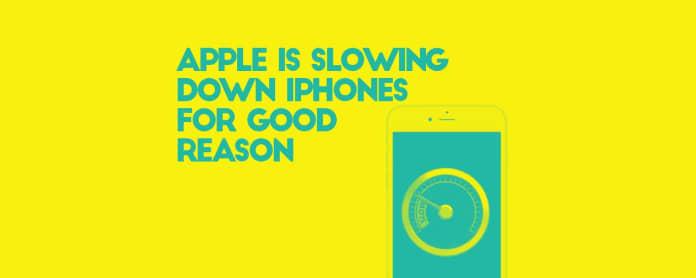 apple is slowing iphones
