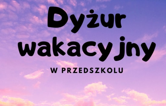 Zapisy do Przedszkola w Ciecierzynie na dyżur wakacyjny w roku szkolnym 2019/2020
