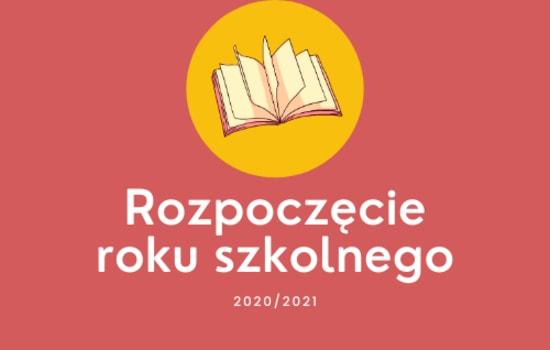 Informacja o rozpoczęciu roku szkolnego 2020/2021