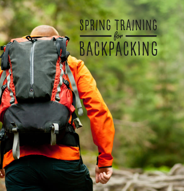 Spring Training for Backpacking