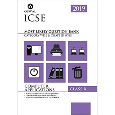 Most Likely Question Bank for Computer Applications: ICSE Class 10 for 2019 Examination