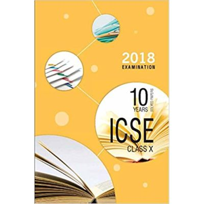 ICSE Last 10 Years Solved Papers for 2018 Examination