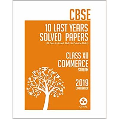 10 Last Years Solved Papers - Commerce: CBSE Class 12 for 2019 Examination