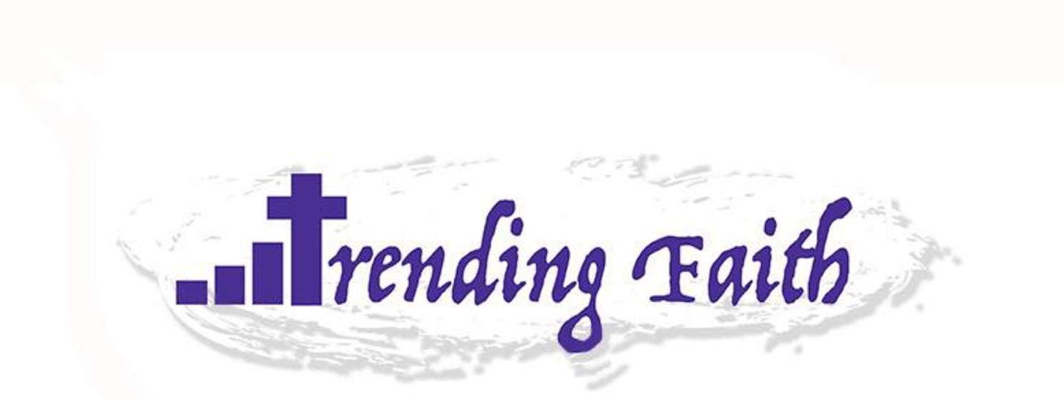 """""""trending faith"""""""