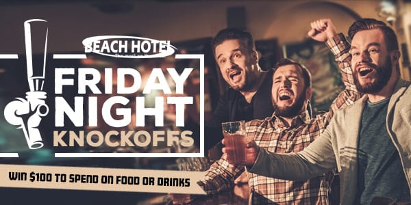 Friday Night Knockoffs beach hotel