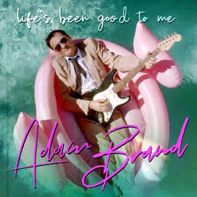 Adam_Brand_-_Lifes_Been_Good_To_Me.jpg