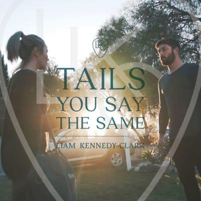 Liam Kennedy Clark - Tails You The Same.jpg
