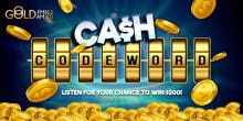 VIC CVC GLD Cash Code Word