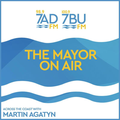 The Mayor on the Air, July 16 - Robby Walsh (Waratah-Wynyard)