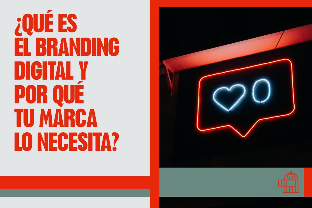 ¿Qué es el branding digital y por qué tu marca lo necesita?