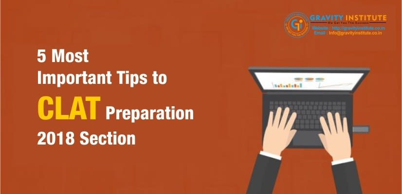 5 Most Important Tips to CLAT Preparation 2018 Section