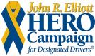 John R Elliott HERO Campaign for Designated Drivers