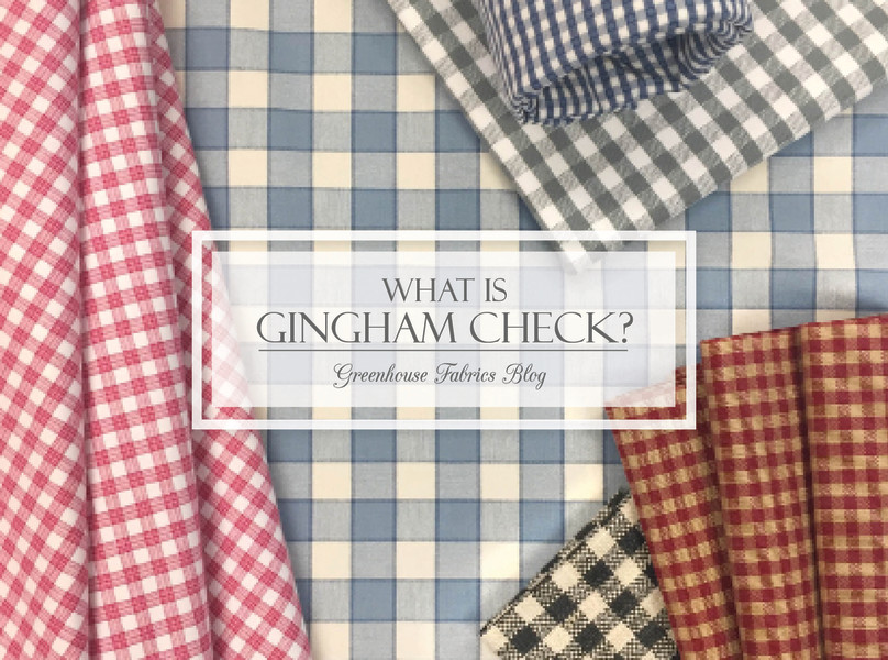 What Is Gingham Check Greenhouse Fabrics
