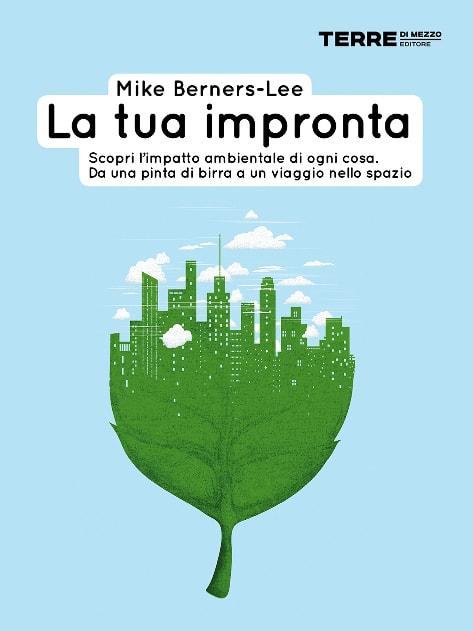 La tua impronta, un libro per scoprire l'impatto ambientale di ogni cosa