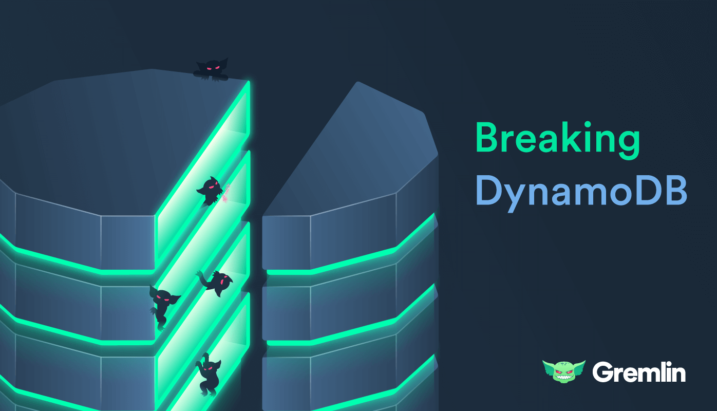 Gremlin Gameday: Breaking DynamoDB