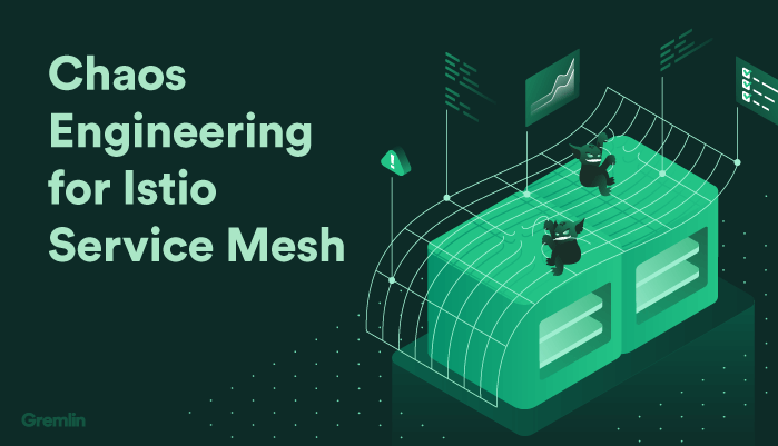 Chaos Engineering for Istio Service Mesh: Failure in a