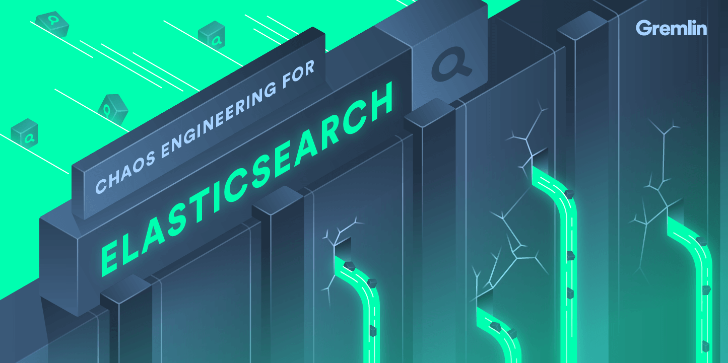 Chaos Engineering For Elasticsearch