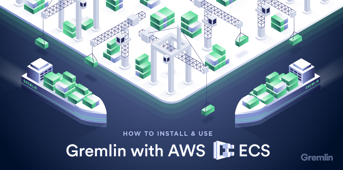 How to install Gremlin on ECS