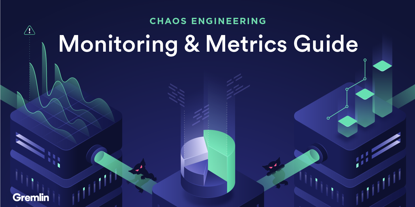 Chaos Engineering Monitoring & Metrics Guide