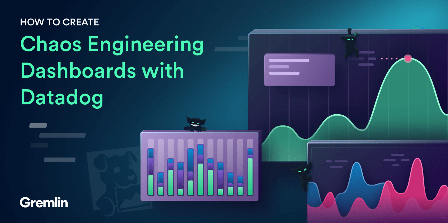 How to Create Chaos Engineering Dashboards with Datadog and Gremlin