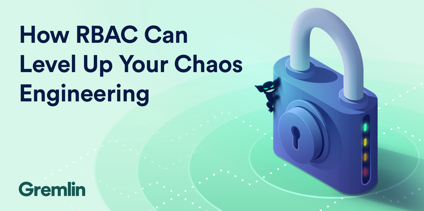 How RBAC can level up your Chaos Engineering