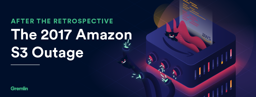 After the Retrospective: The 2017 Amazon S3 Outage