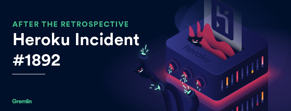 After the Retrospective: Heroku Incident #1892