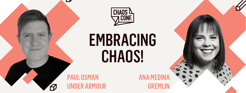 Paul Osman and Ana Medina: Embracing Chaos - Chaos Conf 2019