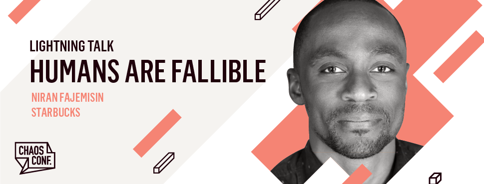 Niran Fajemisin: Lightning Talk: Transitive Logic of Systems Fallibility - Chaos Conf 2019
