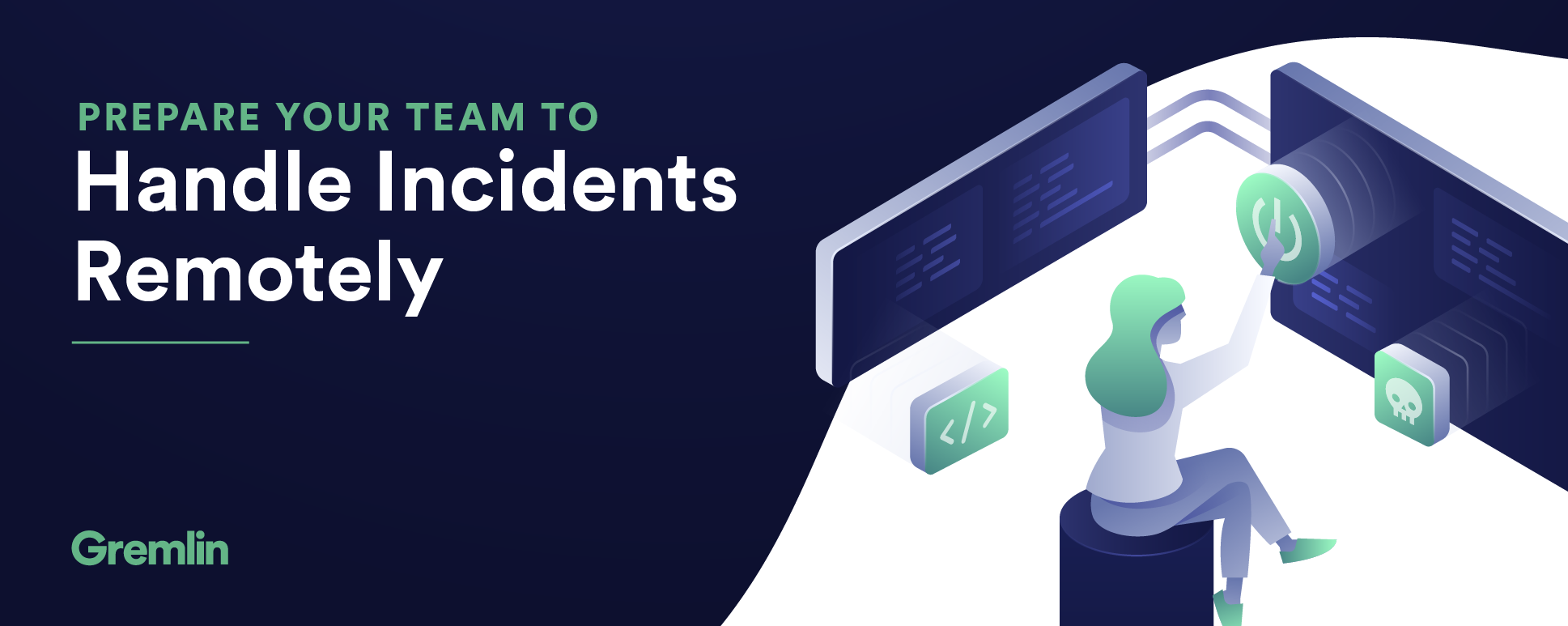 Prepare your team to handle incidents remotely