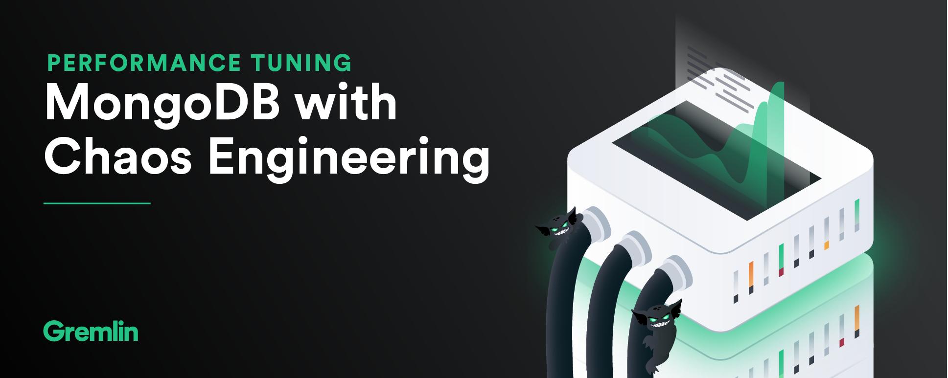 Performance tuning MongoDB with Chaos Engineering