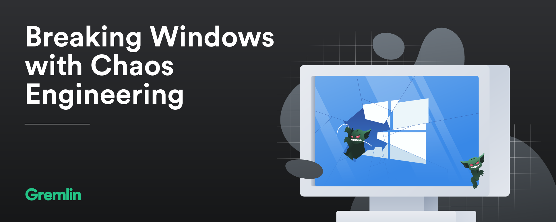Breaking Windows with Chaos Engineering