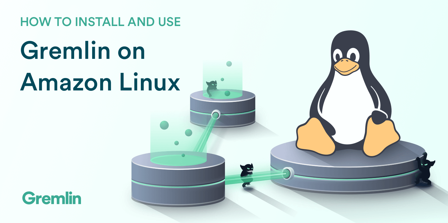 How to Use and Install Gremlin on Amazon Linux