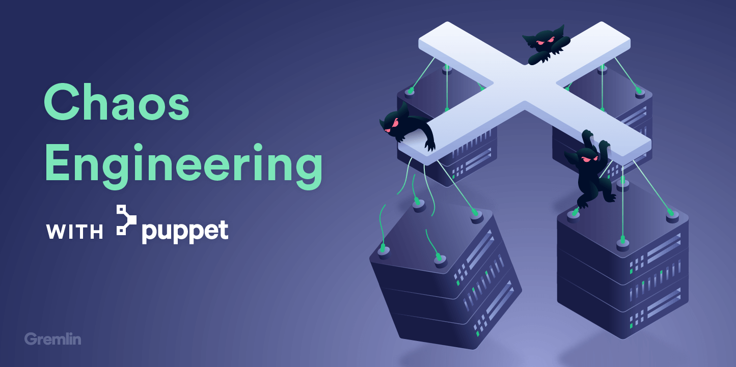 Chaos Engineering with Puppet