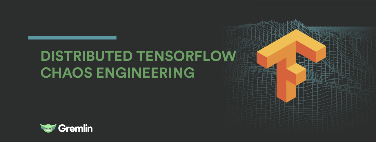 How To Install Distributed Tensorflow on GCP and Perform Chaos Engineering Experiments