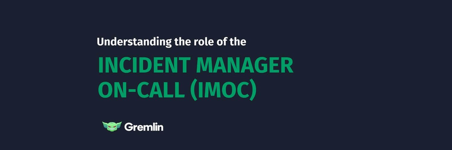 Understanding The Role Of The Incident Manager On-Call (IMOC)
