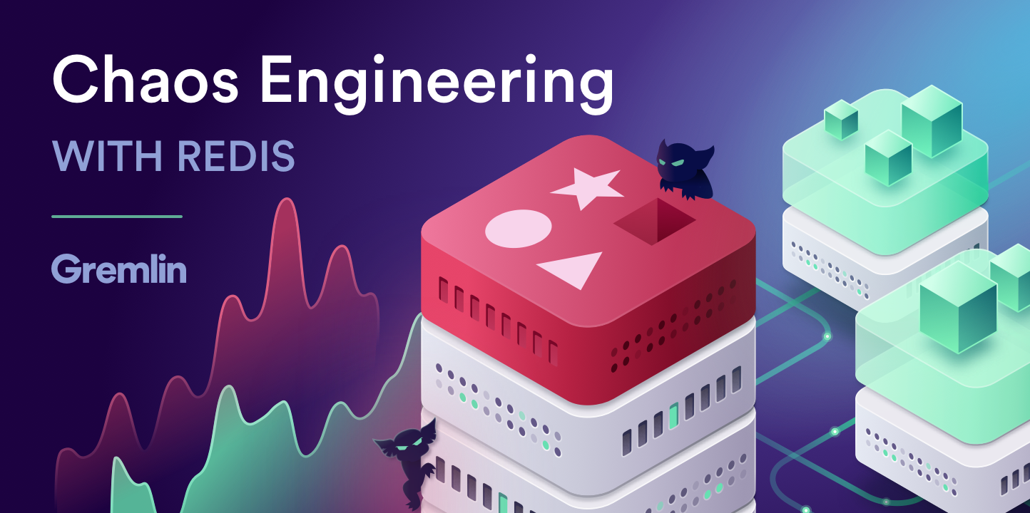 Chaos Engineering with Redis