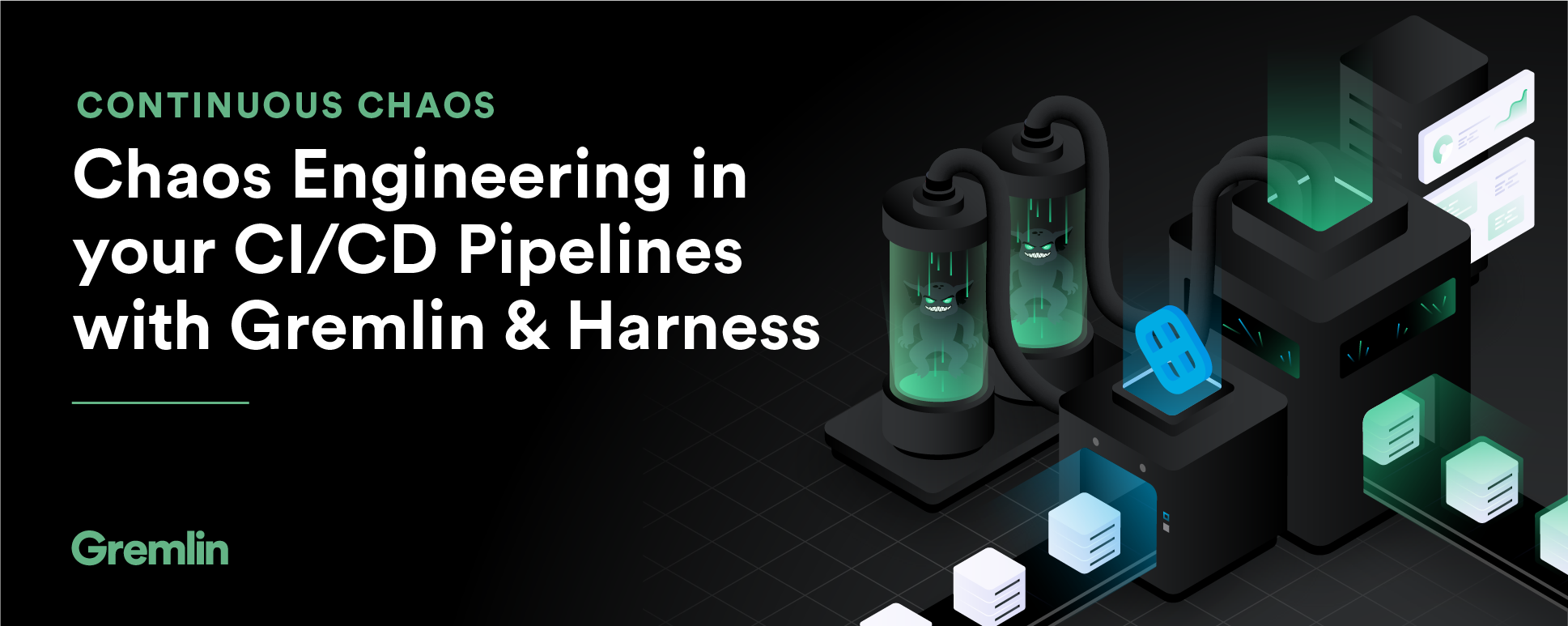 Continuous Chaos Engineering in your CI/CD Pipelines with Gremlin and Harness