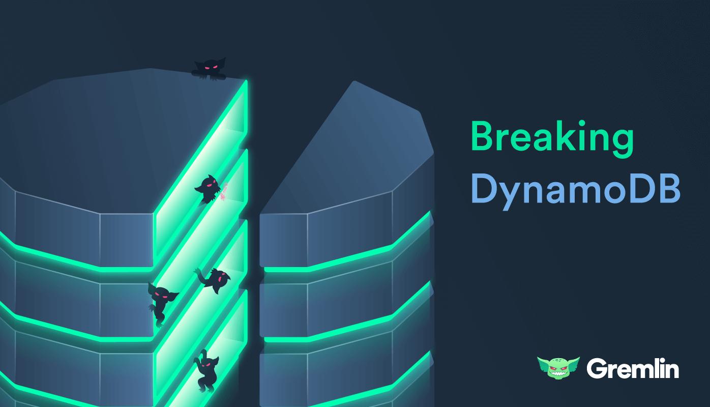 Gremlin Gameday: Breaking DynamoDB