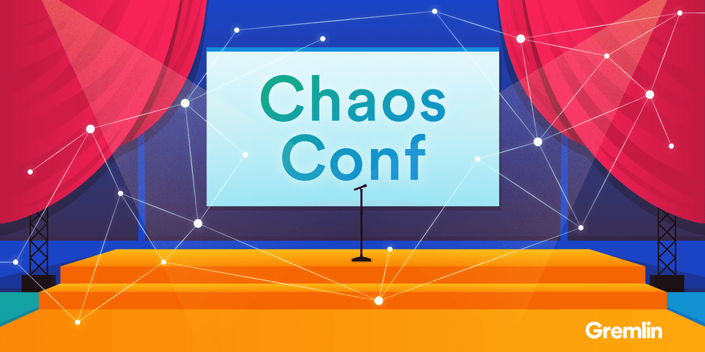 Chaos Conference 2018: A Day of Chaos Engineering, Resilient Systems, and Antifragility
