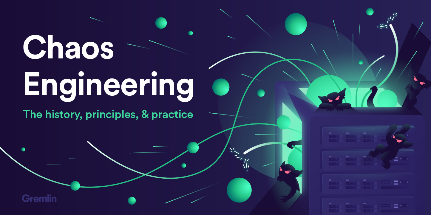 Chaos Engineering: the history, principles, and practice