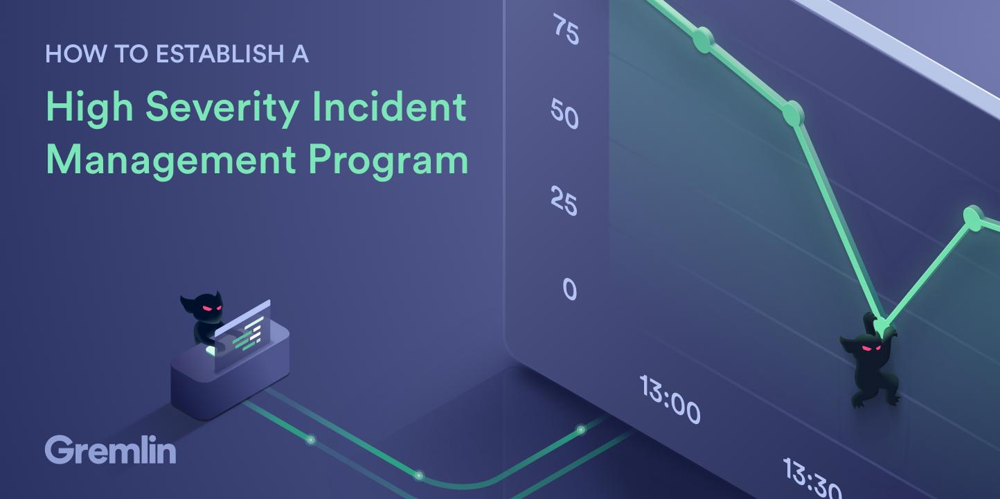 How To Establish a High Severity Incident Management Program