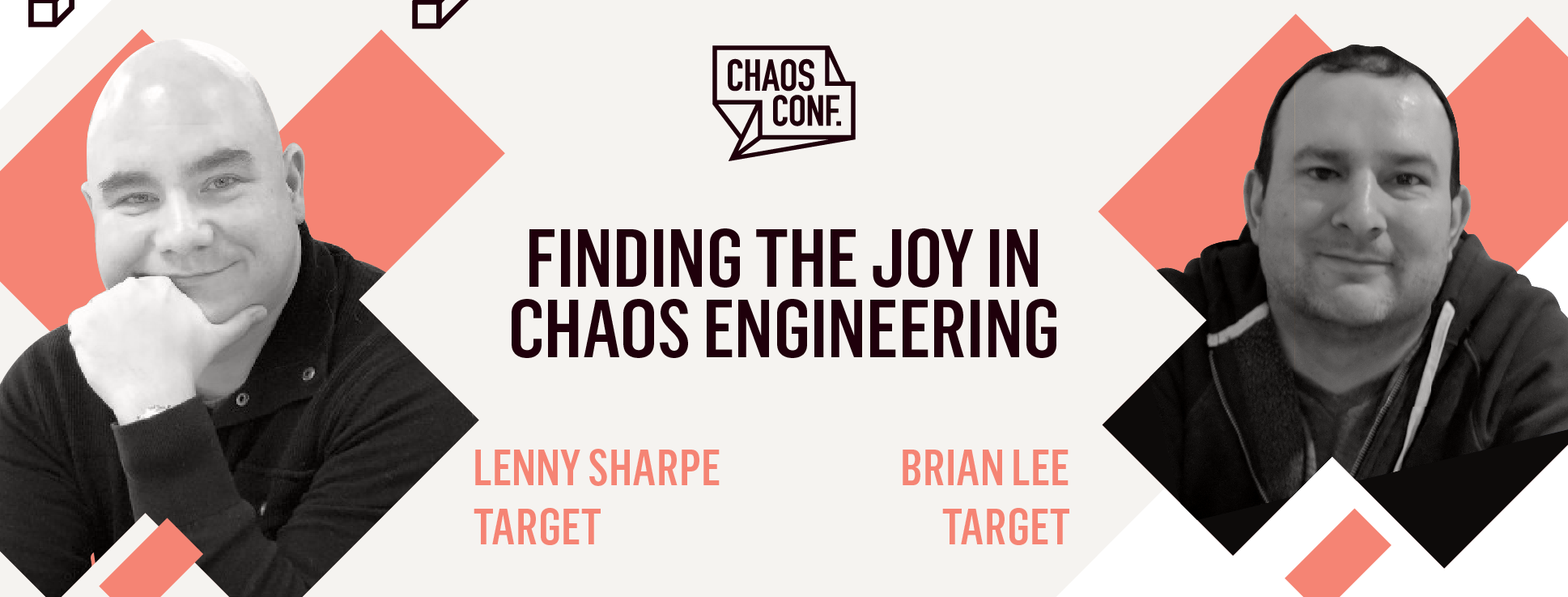 Lenny Sharpe and Brian Lee: Finding the Joy in Chaos Engineering - Chaos Conf 2019