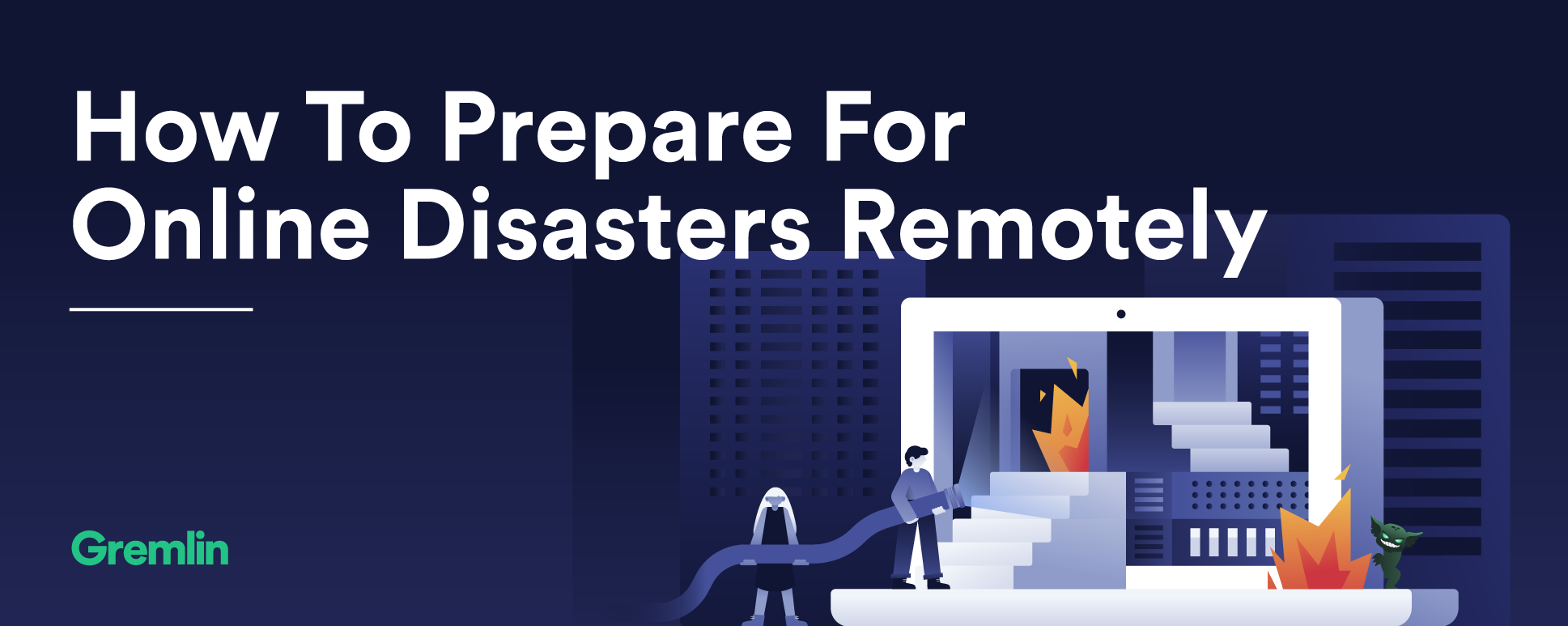 How To Prepare For Online Disasters Remotely