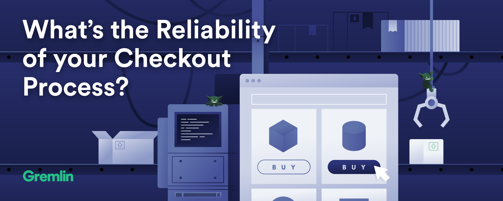 What's the reliability of your checkout process?